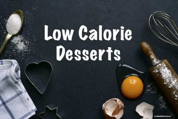 Recipes for Low Calorie Desserts