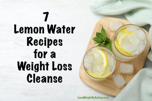 7 Lemon Water Recipes For A Weight Loss Cleanse Lose Weight