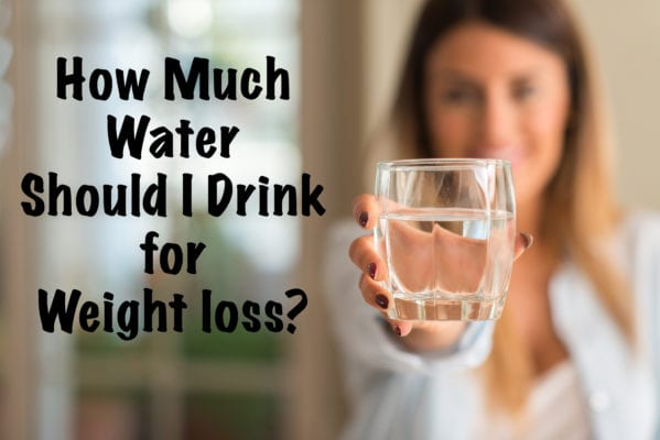 for weight loss how much water should I drink