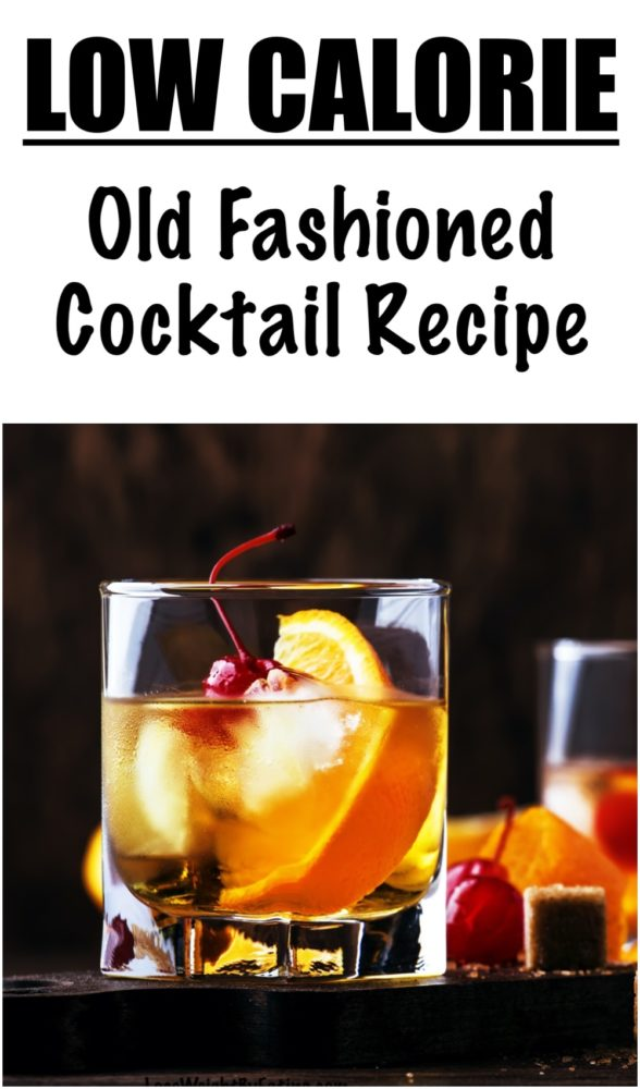 The Best Low Calorie Old Fashioned Recipe
